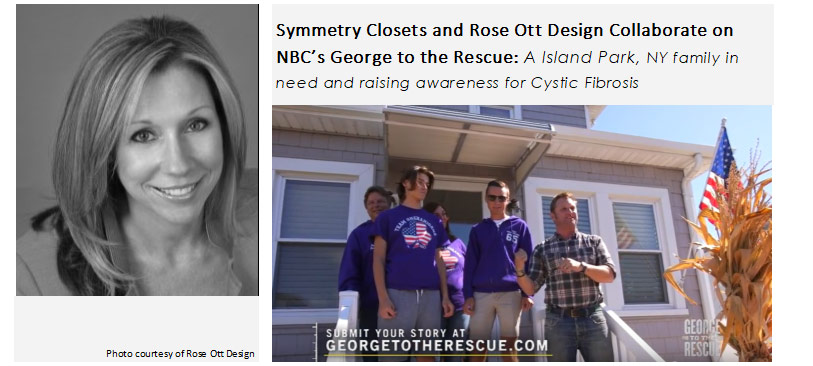 Rose Ott Design, George to the Rescue, NBC,Symmetry Closets