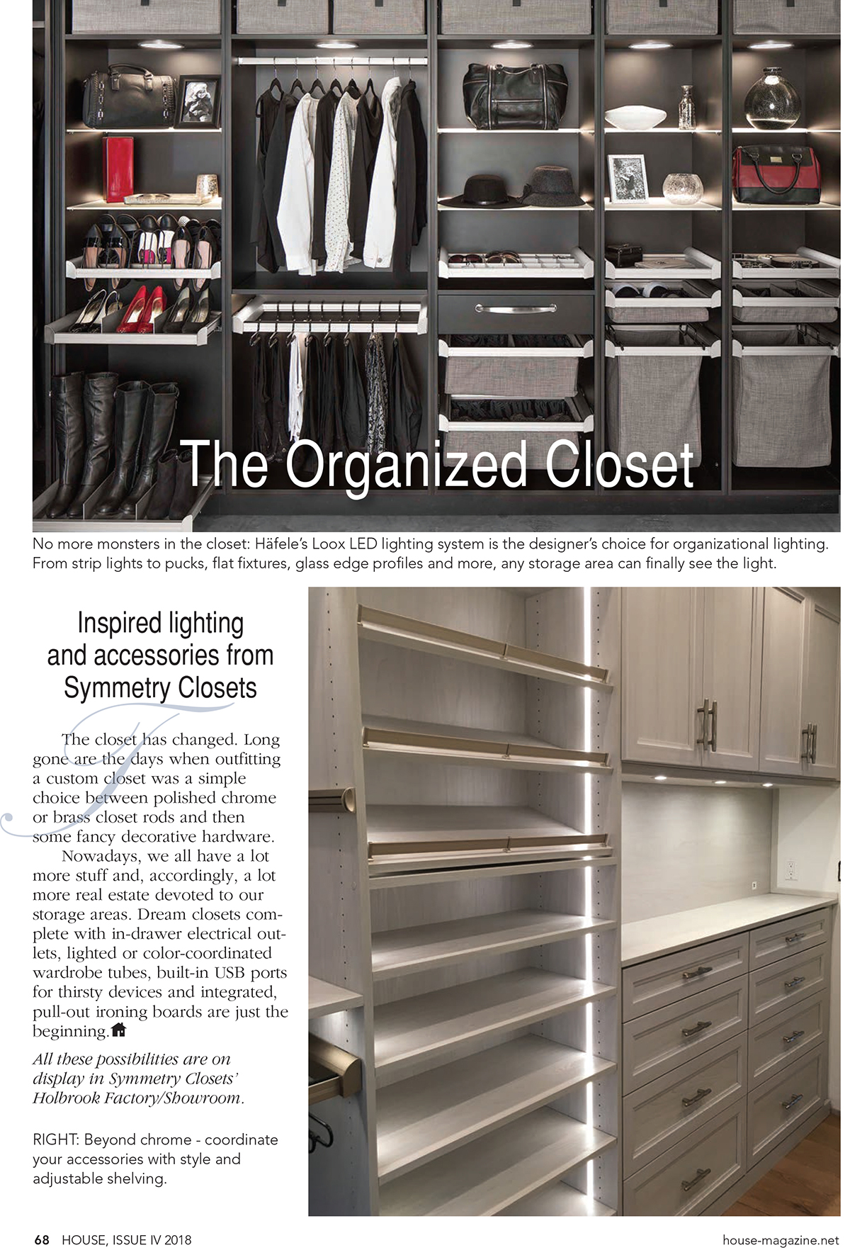 Organized closet, pull out drawers, custom closet, hangers, red shoes, custom lighting, custom built-in, organization, hamper, pull out hamper, boots, fashion, shoe shelving, strip lights