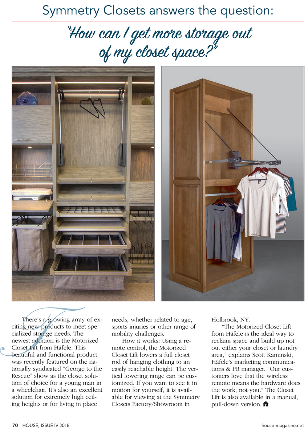 Symmetry closets, Custom built in, pull down rod, pull out drawers, soft close, hampers, organizing